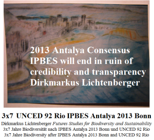 2013-antalya-consensus-ipbes-will-end-in-ruin-of-credibility-and-transparency-dirkmarkus-lichtenberger-unced-92-rio